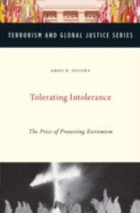 Foto Cover di Tolerating Intolerance: The Price of Protecting Extremism, Ebook inglese di Amos N. Guiora, edito da Oxford University Press