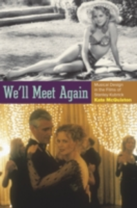 Ebook in inglese Well Meet Again: Musical Design in the Films of Stanley Kubrick McQuiston, Kate