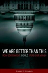 Foto Cover di We Are Better Than This: How Government Should Spend Our Money, Ebook inglese di Edward D. Kleinbard, edito da Oxford University Press