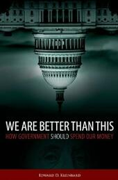 We Are Better Than This: How Government Should Spend Our Money