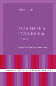 Ebook in inglese From Truth to Technique: A Discursive History of Metavalues in Trial Advocacy Advice Texts Gaines, Philip