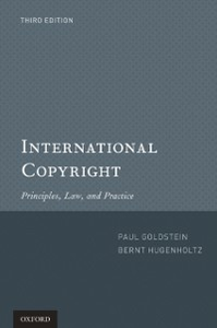 Ebook in inglese International Copyright: Principles, Law, and Practice Goldstein, Paul , Hugenholtz, P. Bernt