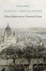 Foto Cover di Reading Constellations: Urban Modernity in Victorian Fiction, Ebook inglese di Patricia McKee, edito da Oxford University Press