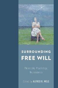 Ebook in inglese Surrounding Free Will: Philosophy, Psychology, Neuroscience