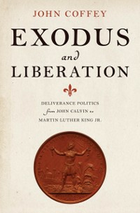 Ebook in inglese Exodus and Liberation: Deliverance Politics from John Calvin to Martin Luther King Jr. Coffey, John
