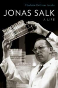 Foto Cover di Jonas Salk: A Life, Ebook inglese di Charlotte DeCroes Jacobs, edito da Oxford University Press