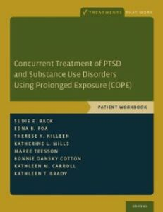 Ebook in inglese Concurrent Treatment of PTSD and Substance Use Disorders Using Prolonged Exposure (COPE): Patient Workbook Foa, Edna B. , Killeen, Therese K. , Mills , Teesson, Maree