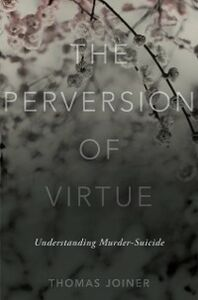 Ebook in inglese Perversion of Virtue: Understanding Murder-Suicide Joiner, Thomas
