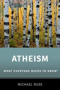 Atheism: What Everyone Needs to Know (R) - Michael Ruse - cover