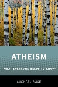 Ebook in inglese Atheism: What Everyone Needs to KnowRG Ruse, Michael