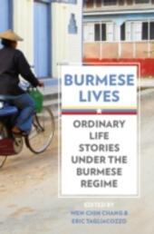 Burmese Lives: Ordinary Life Stories Under the Burmese Regime