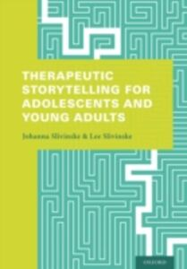 Ebook in inglese Therapeutic Storytelling for Adolescents and Young Adults Slivinske, Johanna , Slivinske, Lee