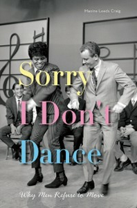 Ebook in inglese Sorry I Don't Dance: Why Men Refuse to Move Craig, Maxine Leeds