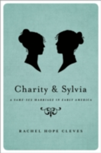 Ebook in inglese Charity and Sylvia: A Same-Sex Marriage in Early America Cleves, Rachel Hope