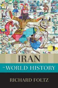 Ebook in inglese Iran in World History Foltz, Richard
