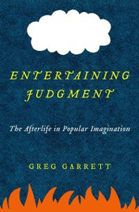 Ebook in inglese Entertaining Judgment: The Afterlife in Popular Imagination Garrett, Greg
