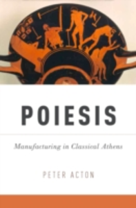 Ebook in inglese Poiesis: Manufacturing in Classical Athens Acton, Peter