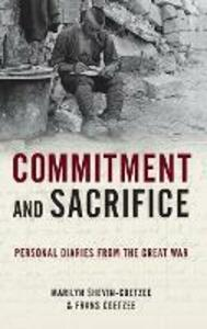 Commitment and Sacrifice: Personal Diaries from the Great War - Frans Coetzee,Marilyn Shevin-Coetzee - cover