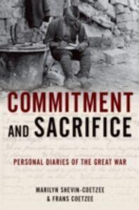 Foto Cover di Commitment and Sacrifice: Personal Diaries of the Great War, Ebook inglese di Frans Coetzee,Marilyn Shevin-Coetzee, edito da Oxford University Press