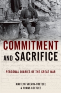 Ebook in inglese Commitment and Sacrifice: Personal Diaries of the Great War Coetzee, Frans , Shevin-Coetzee, Marilyn