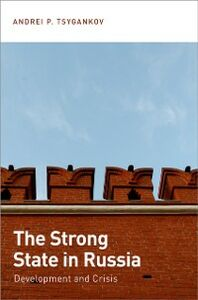 Ebook in inglese Strong State in Russia: Development and Crisis Tsygankov, Andrei P.