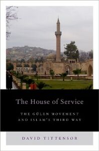 Ebook in inglese House of Service: The Gulen Movement and Islams Third Way Tittensor, David