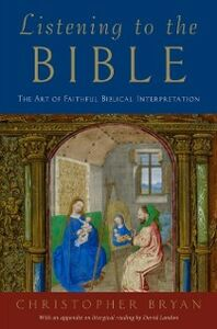 Ebook in inglese Listening to the Bible: The Art of Faithful Biblical Interpretation Bryan, Christopher