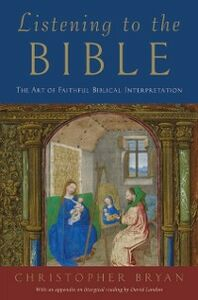 Ebook in inglese Listening to the Bible: The Art of Faithful Biblical Interpretation Bryan, Christopher