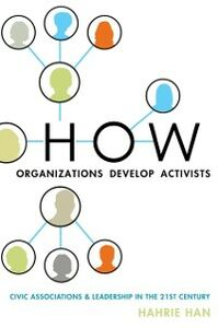 Ebook in inglese How Organizations Develop Activists: Civic Associations and Leadership in the 21st Century Han, Hahrie