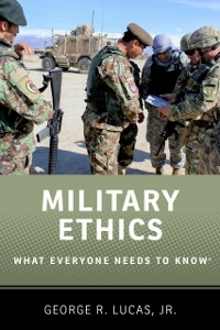 Ebook in inglese Military Ethics: What Everyone Needs to KnowRG Lucas, George