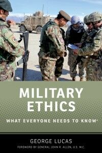 Foto Cover di Military Ethics: What Everyone Needs to KnowRG, Ebook inglese di George Lucas, edito da Oxford University Press