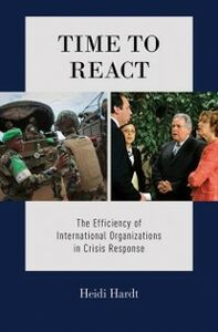 Ebook in inglese Time to React: The Efficiency of International Organizations in Crisis Response Hardt, Heidi