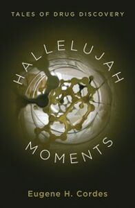 Ebook in inglese Hallelujah Moments: Tales of Drug Discovery Cordes, Eugene H.