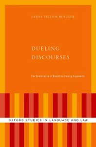 Ebook in inglese Dueling Discourses: The Construction of Reality in Closing Arguments Felton Rosulek, Laura