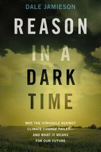Ebook in inglese Reason in a Dark Time: Why the Struggle Against Climate Change Failed -- and What It Means for Our Future Jamieson, Dale