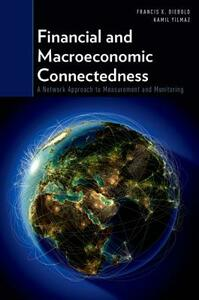 Financial and Macroeconomic Connectedness: A Network Approach to Measurement and Monitoring - Francis X. Diebold,Kamil Yilmaz - cover