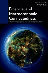 Foto Cover di Financial and Macroeconomic Connectedness: A Network Approach to Measurement and Monitoring, Ebook inglese di Francis X. Diebold,Kamil Yilmaz, edito da Oxford University Press