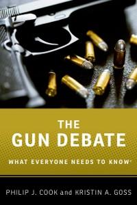 Ebook in inglese Gun Debate: What Everyone Needs to KnowRG Cook, Philip J. , Goss, Kristin A.