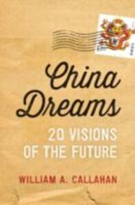 Ebook in inglese China Dreams: 20 Visions of the Future Callahan, William A.