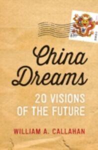 Foto Cover di China Dreams: 20 Visions of the Future, Ebook inglese di William A. Callahan, edito da Oxford University Press