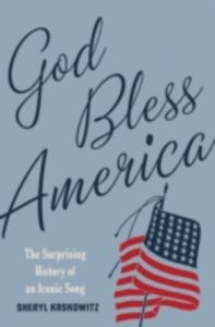 Foto Cover di God Bless America: The Surprising History of an Iconic Song, Ebook inglese di Sheryl Kaskowitz, edito da Oxford University Press