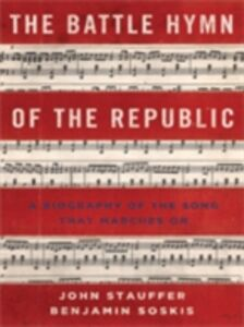 Foto Cover di Battle Hymn of the Republic: A Biography of the Song That Marches On, Ebook inglese di Benjamin Soskis,John Stauffer, edito da Oxford University Press