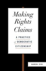 Foto Cover di Making Rights Claims: A Practice of Democratic Citizenship, Ebook inglese di Karen Zivi, edito da Oxford University Press