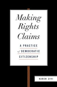 Ebook in inglese Making Rights Claims: A Practice of Democratic Citizenship Zivi, Karen
