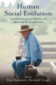 Ebook in inglese Human Social Evolution: The Foundational Works of Richard D. Alexander Crespi, Bernard , Summers, Kyle