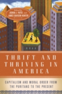 Ebook in inglese Thrift and Thriving in America: Capitalism and Moral Order from the Puritans to the Present -, -