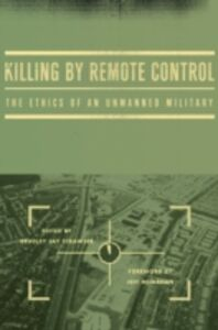 Ebook in inglese Killing by Remote Control: The Ethics of an Unmanned Military
