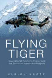 Flying Tiger: International Relations Theory and the Politics of Advanced Weapons