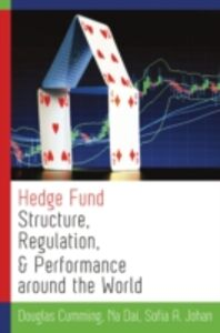 Ebook in inglese Hedge Fund Structure, Regulation, and Performance around the World Cumming, Douglas , Dai, Na , Johan, Sofia A.