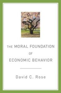 Ebook in inglese Moral Foundation of Economic Behavior Rose, David C.